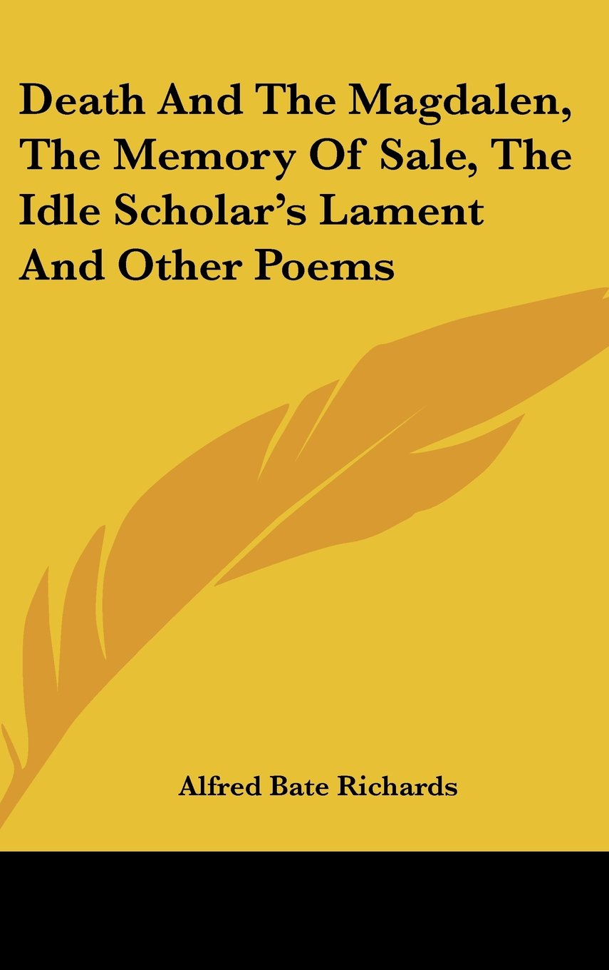 Download Death And The Magdalen, The Memory Of Sale, The Idle Scholar's Lament And Other Poems pdf