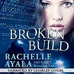 Broken Build: Chance for Love, Book 1 | Rachelle Ayala