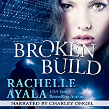 Broken Build: Chance for Love, Book 1 Audiobook by Rachelle Ayala Narrated by Charley Ongel