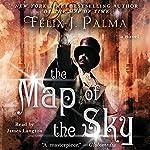 The Map of the Sky: A Novel | Felix J. Palma
