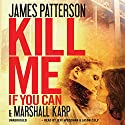 Kill Me If You Can Audiobook by James Patterson, Marshall Karp Narrated by Jeff Woodman, Jason Culp