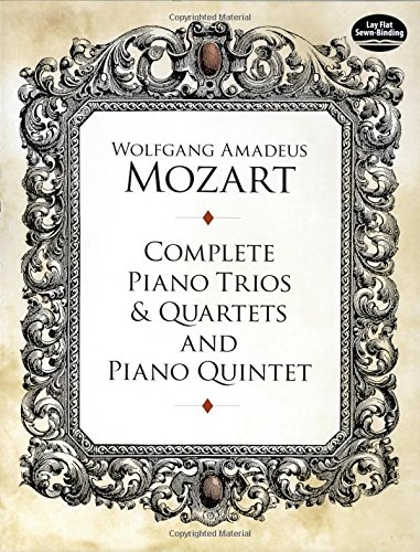 Complete Piano Trios and Quartets and Piano Quintet (Dover Chamber Music Scores) ebook