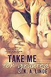 Take Me for Granted (Take Me series Book 1) (English Edition)