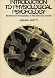 Introduction to Physiological Psychology, Jackson Beatty, 0818501235
