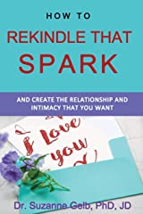 How to Rekindle That Spark... & Create the Relationship & Intimacy That You Want (The Life Guide Series) Paperback