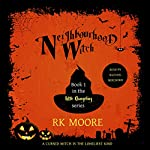 Neighbourhood Witch: A Paranormal Romance | RK Moore