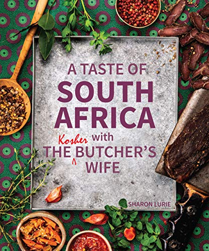 A Taste of South Africa with the Kosher Butcher's Wife by Sharon Lurie