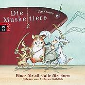 Die Muskeltiere: Einer für alle, alle für einen (Die Muskeltiere 1) | Ute Krause