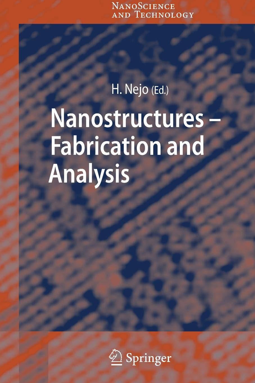 Nanostructures: Fabrication and Analysis NanoScience and Technology:  Amazon.es: Hitoshi Nejo: Libros en idiomas extranjeros