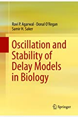 Oscillation and Stability of Delay Models in Biology Kindle Edition