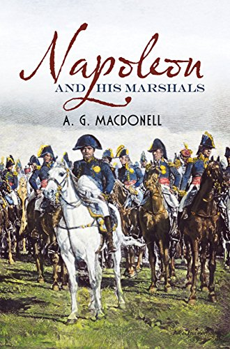 Napoleon and His Marshals (Fonthill Complete A.G. Macdonell) by A. G. Macdonell (21-Jun-2012) Paperback