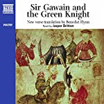 Sir Gawain & the Green Knight: New Verse Translation |  Naxos AudioBooks,Benedict Flynn (translator)