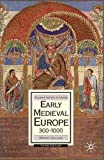 Early Medieval Europe, 300-1000: Third Edition (History of Europe)