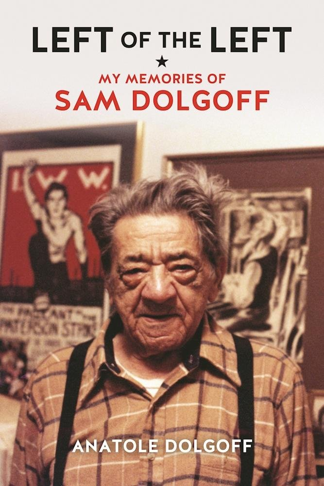 Left of the Left: My Memories of Sam Dolgoff pdf epub