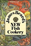 James Beard's New Fish Cookery, James A. Beard, 0316085650