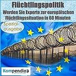 Flüchtlingspolitik: Werden Sie Experte zur europäischen Flüchtlingssituation in 60 Minuten (Spezialausgabe) | Alessandro Dallmann