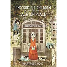 The Incorrigible Children of Ashton Place: Book IV: The Interrupted Tale (Hardback) - Common