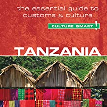 Tanzania - Culture Smart!: The Essential Guide to Customs & Culture Audiobook by Quintin Winks Narrated by Anna Bentinck