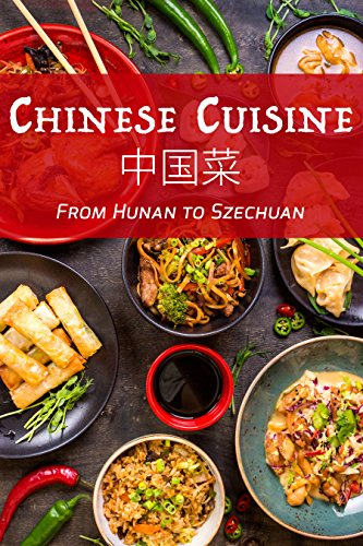 Chinese Cuisine: From Hunan to Szechuan by JR Stevens