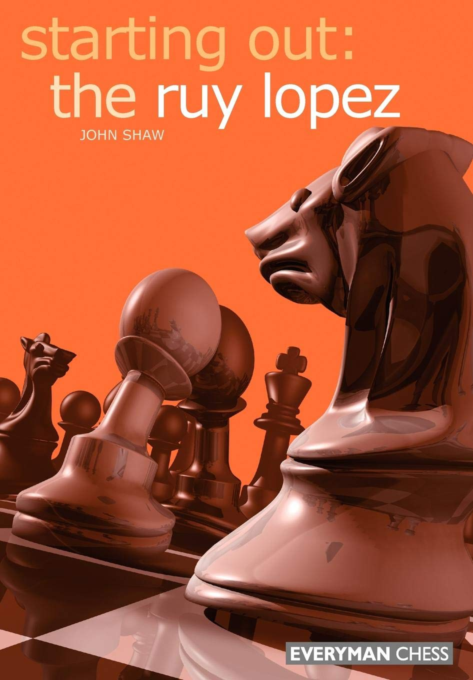 Starting Out: the Ruy Lopez (Starting Out - Everyman Chess) ebook