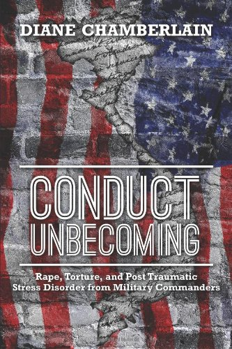 Download Conduct Unbecoming: Rape, Torture, and Post Traumatic Stress Disorder from Military Commanders PDF