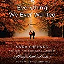 Everything We Ever Wanted: A Novel Audiobook by Sara Shepard Narrated by Coleen Marlo