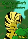 Caterpillar's Micro Adventure Demo [Download]