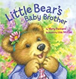 Little Bear's Baby Brother, Mary Packard, 1402772297