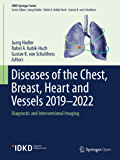 Diseases of the Chest, Breast, Heart and Vessels 2019-2022: Diagnostic and Interventional Imaging (IDKD Springer Series)
