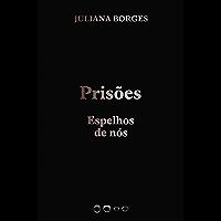 Prisões: Espelhos de nós (Coleção 2020)