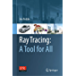 Ray Tracing: A Tool for All