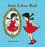 Ann Likes Red by Seymour, Dorothy Z., Meyerhoff, Nancy (2001) Hardcover