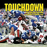 Touchdown: The Power and Precision of Football's Perfect Play (Spectacular Sports)