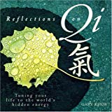 img - for Reflections On Qi: Turning Your Life To The World's Hidden Energy by Gary Khor (2004-11-09) book / textbook / text book