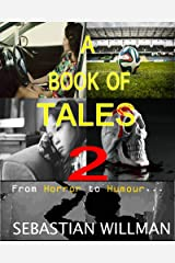 A Book of Tales 2: From Horror to Humour... Kindle Edition