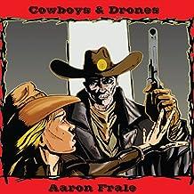 Cowboys and Drones