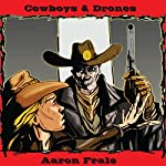Cowboys and Drones | Aaron Frale