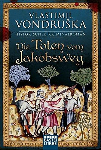 Die Toten vom Jakobsweg: Historischer Kriminalroman Taschenbuch – 11. November 2016 Vlastimil Vondruska Sophia Marzolff 340417433X Belletristik / Kriminalromane