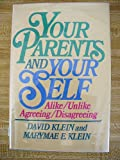 Your Parents and Your Self, David Klein and Marymae E. Klein, 0684186845