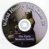 Early Modern Family, The -- World History 102, Class 12