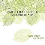 2000 Deciduous Trees: Memories of a Zine, On Impulse | Nath Jones