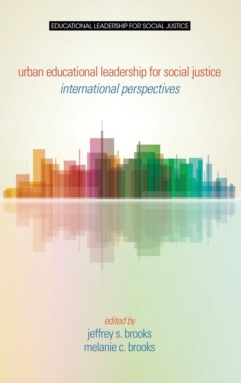 Read Online Urban Educational Leadership for Social Justice: International Perspectives (HC) pdf