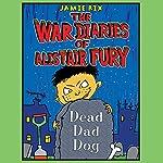 The War Diaries of Alistair Fury: Dead Dad Dog | Jamie Rix