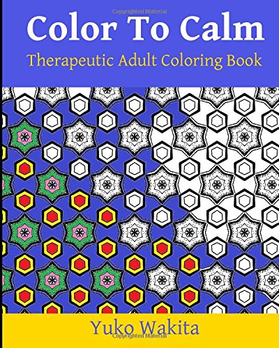Color To Calm Therapeutic Adult Coloring Book: Anger Management ...