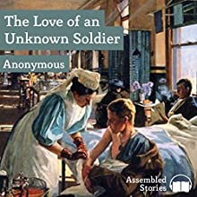 The Love of an Unknown Soldier Audiobook by  Anonymous Narrated by Peter Newcombe Joyce,  uncredited