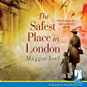 The Safest Place in London Audiobook by Maggie Joel Narrated by Helen Lloyd