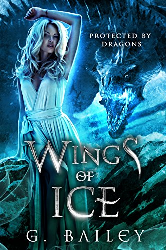 Wings of Ice: A Reverse Harem Paranormal Romance. (Protected by Dragons Book 1) cover