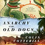 Anarchy and Old Dogs: The Dr. Siri Investigations, Book 4 | Colin Cotterill