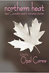 Northern Heat: Best Canadian Erotic Romance Stories Paperback