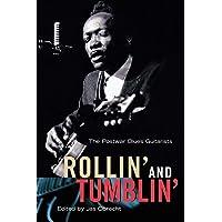 Rollin' and Tumblin': The Postwar Blues Guitarists
